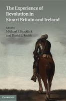 The Experience of Revolution in Stuart Britain and Ireland PDF