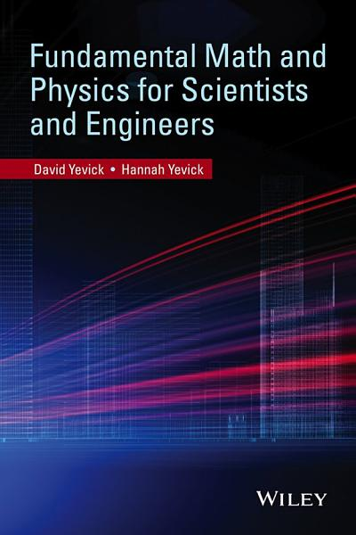 Fundamental Math and Physics for Scientists and Engineers Pdf Book