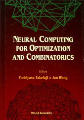 Neural Computing for Optimization and Combinatorics