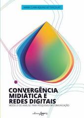 Convergência midiática e redes digitais: modelo de análise para pesquisas em comunicação