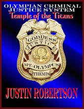 Olympian Criminal Justice System: Temple of the Titans
