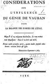 Considérations sur l'influence du génie de Vauban dans la balance des forces de l'État. [By J. C. E. Michaud d'Arçon.]
