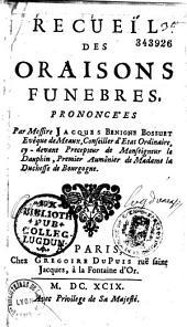 Recueil des oraisons funèbres, prononcées par messire Jacques-Bénigne Bossuet,...