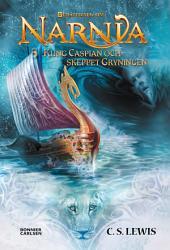 Kung Caspian och skeppet Gryningen: Narnia 5