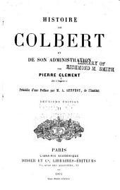 Histoire de Colbert et de son administration: Volume2