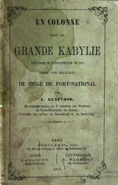 En colonne dans la Grande Kabylie: Souvenirs de l'insurrection de 1871, avec une relation du siège de Fort-National