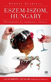 Eszem-iszom, Hungary: Merülj alá a vendéglátás világába