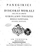 Panegirici e discorsi morali del sig. co. abate Girolamo Trento nobile padovano
