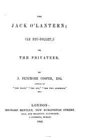 The Jack O'lantern: (Le Feu-follet) Or, The Privateer