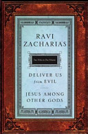 Zacharias 2 in 1 Jesus Among Other Gods and Deliver Us from Evil Book
