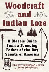 Woodcraft and Indian Lore: A Classic Guide from a Founding Father of the Boy Scouts of America