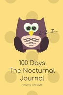 100 Days The Nocturnal Journal For Happy Child To Cultivate Healthy Sleep Habits Action Plan With Motivational Quotes Improve Insomnia Sleep Disor Book PDF