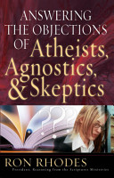 Answering the Objections of Atheists  Agnostics  and Skeptics PDF