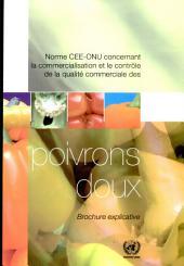 Norme CEE-ONU concernant la commercialisation et le contrôle de la qualité commerciale des poivrons doux: brochure explicative