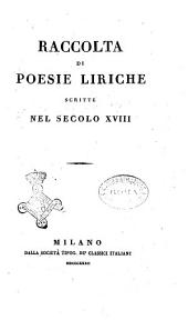 Raccolta di poesie liriche scritte nel secolo 18