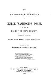 The Life and Writings of George Washington Doane ...: For Twenty-seven Years Bishop of New Jersey. Containing His Poetical Works, Sermons, and Miscellaneous Writings, Volume 3