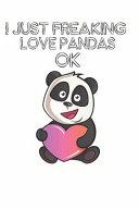 I Just Freaking Love Pandas Ok