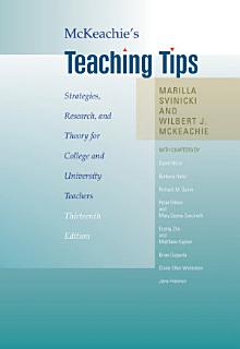 McKeachie s Teaching Tips  Strategies  Research  and Theory for College and University Teachers Book
