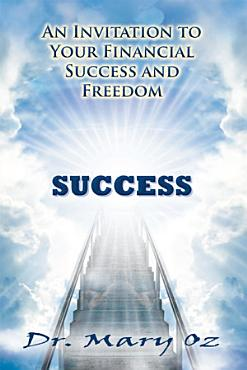 An Invitation to Your Financial Success and Freedom PDF