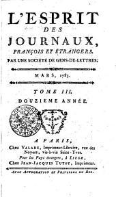 L'Esprit des journaux, françois et étrangers. Par une société de gens-de-lettres: Mars, 1783, Volume3