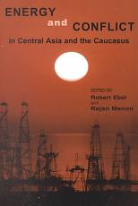 Energy and Conflict in Central Asia and the Caucasus PDF