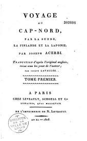 Voyage au Cap Nord, par la Suède, la Finlande et la Laponie: Volume1