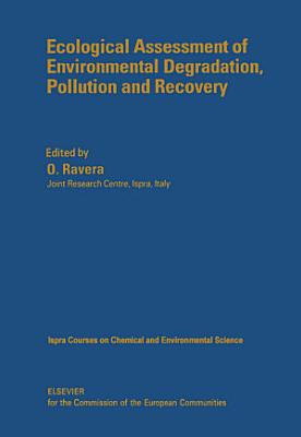 Ecological Assessment of Environmental Degradation, Pollution and Recovery