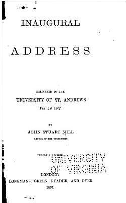 Inaugural Address Delivered to the University of St  Andrews  Feb  1st  1867 PDF