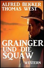 Grainger und die Squaw: Western