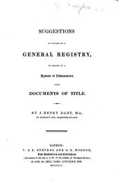 Suggestions in favour of a general registry, by means of a system of indorsements upon documents of title