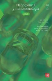 Nanociencia y nanotecnología: La construcción de un nuevo mundo átomo por átomo