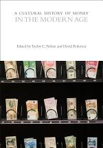 A Cultural History of Money in the Modern Age