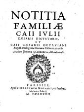 Notitia familiae caji Julii Caesaris dictatoris et Caji Caesaris Octaviani