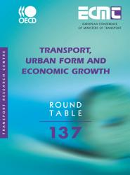 ECMT Round Tables Transport  Urban Form and Economic Growth PDF