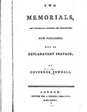 Two Memorials, Not Originally Intended for Publication: Now Published; with an Explanatory Preface