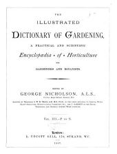 The Illustrated Dictionary of Gardening: P to S