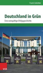 Deutschland in Grün: Eine zwiespältige Erfolgsgeschichte