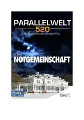 Parallelwelt 520 - Band 8 - Notgemeinschaft: Der Flügelschlag des Schmetterlings