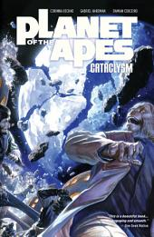 Planet of the Apes: Cataclysm Vol. 2: Volume 2