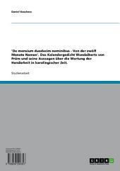 'De mensium duodecim nominibus - Von der zwölf Monate Namen'. Das Kalendergedicht Wandalberts von Prüm und seine Aussagen über die Wertung der Handarbeit in karolingischer Zeit.