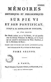 Mémoires historiques et philosophiques sur Pie VI et son pontificat, jusqu'à sa retraite en Toscane...