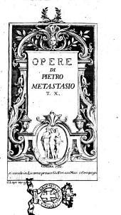 Opere di Pietro Metastasio: Volume 10