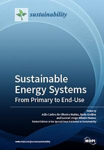 Sustainable Energy Systems  From Primary to End Use