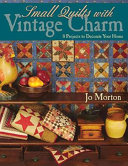 Small Quilts with Vintage Charm