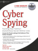 Cyber Spying Tracking Your Family's (Sometimes) Secret Online Lives