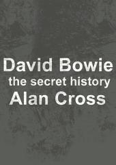 David Bowie: the secret history
