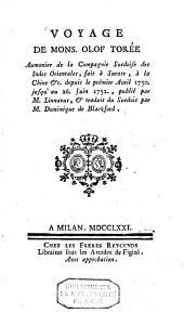 Voyage de Mons. Olof Torée aumonier de la Compagnie suédoise des Indes Orientales, fait à Surate, à la Chine &c. depuis le prémier Avril 1750. jusqu'au 26. Juin 1752