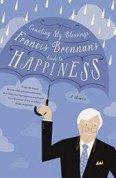 Counting My Blessings – Francis Brennan's Guide to Happiness: How to Make the Most of What Life Throws at You