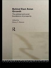 Behind East Asian Growth: The Political and Social Foundations of Prosperity