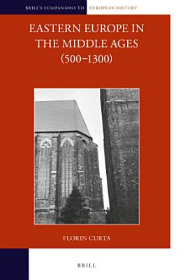 Eastern Europe in the Middle Ages  500 1300   2 vols  PDF